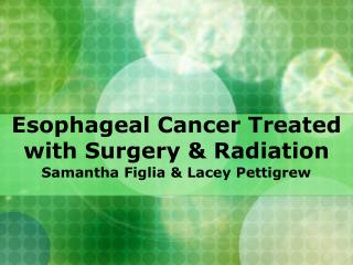 Esophageal Cancer Treated with Surgery  Radiation