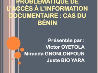 PROBLÉMATIQUE DE L'ACCÈS À L'INFORMATION DOCUMENTAIRE : CAS DU BÉNIN