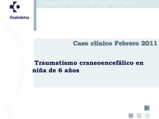 Caso clínico Febrero 2011