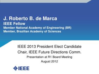 J. Roberto B. de Marca IEEE Fellow Member National Academy of Engineering (BR)
