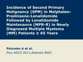 Palumbo A et al. Proc ASCO  2011;Abstract 8007.
