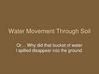 Water Movement Through Soil
