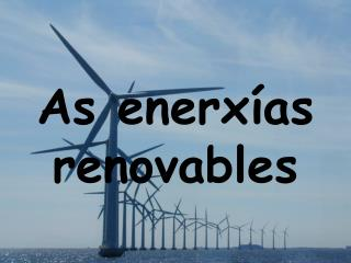 As  enerxías  renovables