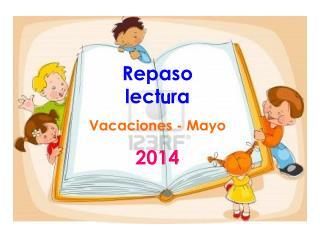 Repaso lect u ra Vacaciones - Mayo 2014