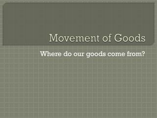 Movement of Goods