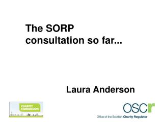 The SORP consultation so far... Laura Anderson