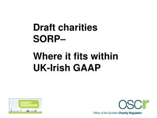Draft charities SORP–  Where it fits within UK-Irish GAAP