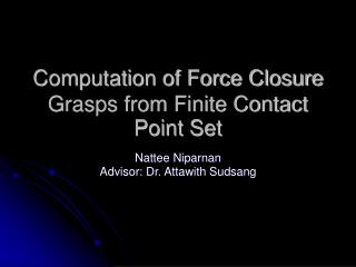 Computation of Force Closure Grasps from Finite Contact Point Set