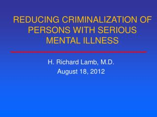 REDUCING CRIMINALIZATION OF PERSONS WITH SERIOUS MENTAL ILLNESS