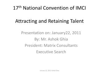 17 th  National Convention of IMCI Attracting and Retaining Talent