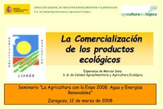 Seminario  La Agricultura con la Expo 2008. Agua y Energ as Renovables  Zaragoza, 12 de marzo de 2008