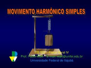 FIS 503 – Física Geral IV Prof. Paulo Waki    E-mail: waki@unifei.br