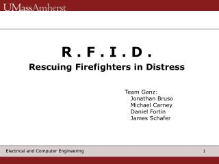 R . F . I . D . Rescuing Firefighters in Distress