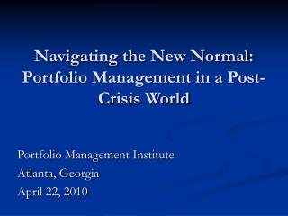 Navigating the New Normal:  Portfolio Management in a Post-Crisis World