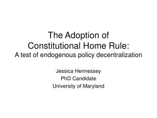 The Adoption of  Constitutional Home Rule: A test of endogenous policy decentralization