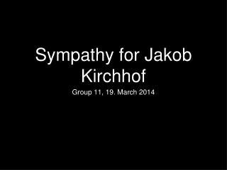 Sympathy for Jakob Kirchhof