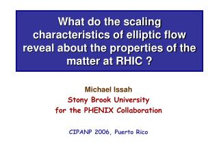 Michael Issah Stony Brook University for the PHENIX Collaboration CIPANP 2006, Puerto Rico