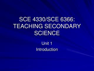 SCE 4330/SCE 6366: TEACHING SECONDARY SCIENCE