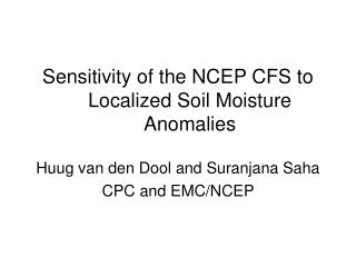Sensitivity of the NCEP CFS to Localized Soil Moisture Anomalies