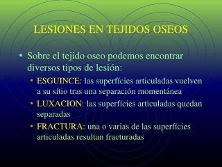 LESIONES EN TEJIDOS OSEOS