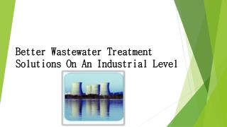 Better Wastewater Treatment Solutions