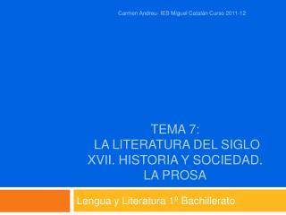 Tema 7:  la literatura del siglo  xvii . Historia y sociedad.  La prosa