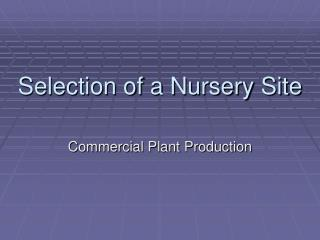 Selection of a Nursery Site