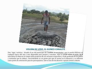VOLCÁN DE LODO, EL GUINEO-CANALETE
