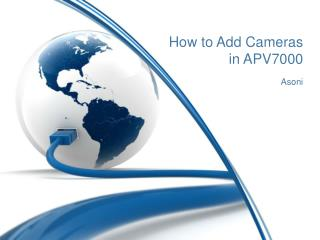 How to Add Cameras in APV7000