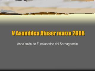 V Asamblea Afuser marzo 2008