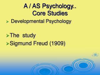 Developmental Psychology  The  study Sigmund Freud 1909
