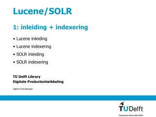 Lucene/SOLR 1: inleiding + indexering