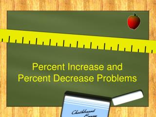 Percent Increase and  Percent Decrease Problems
