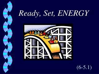 Ready, Set, ENERGY