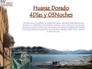 Huaraz Dorado 4D as y 03Noches