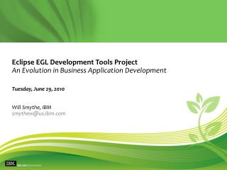 Eclipse EGL Development Tools Project An Evolution in Business Application Development