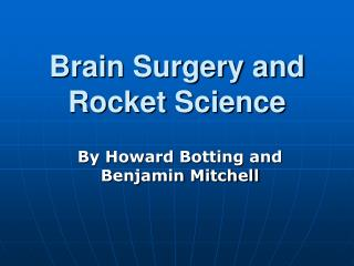 Brain Surgery and  Rocket Science