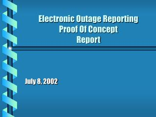 Electronic Outage Reporting Proof Of Concept Report