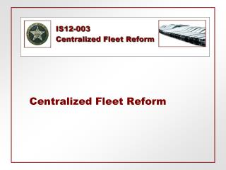 Centralized Fleet Reform