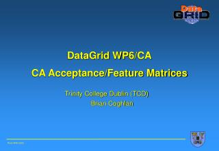DataGrid  WP 6/CA CA Acceptance/Feature Matrices