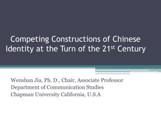 Competing Constructions of Chinese     Identity at the Turn of the 21 st  Century