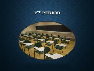 1 st  Period