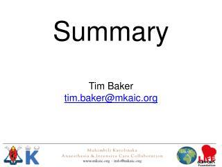 Summary Tim Baker tim.baker@mkaic