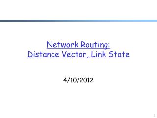 Network Routing:  Distance Vector, Link State