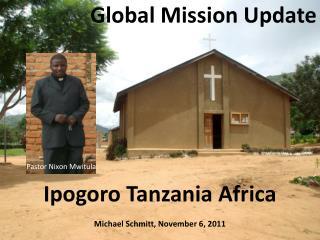 Ipogoro Tanzania Africa Michael Schmitt, November 6, 2011