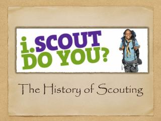 The History of Scouting