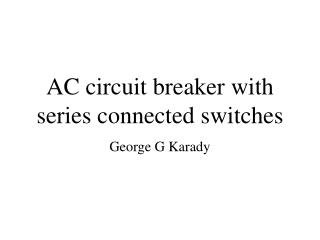AC circuit breaker with series connected switches