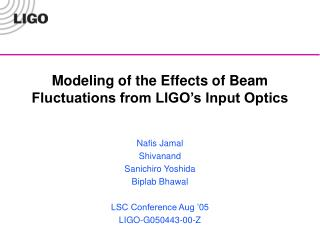Modeling of the Effects of Beam Fluctuations from LIGO's Input Optics
