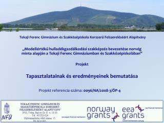 Tokaji Ferenc Gimnázium és Szakközépiskola Korszerű Felszereléséért Alapítvány