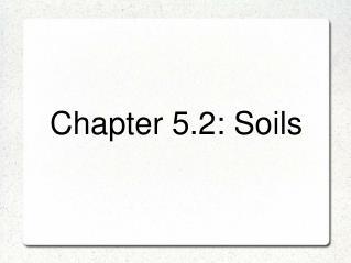 Chapter 5.2: Soils